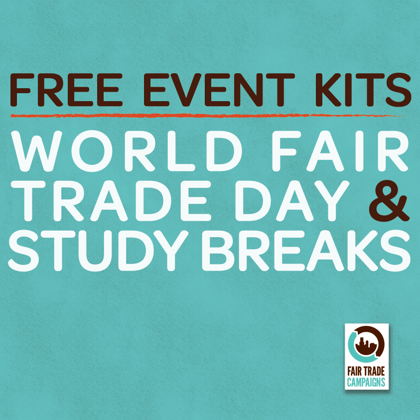 Click here for more information on our World Fair Trade Day & Study Break Event Program!
