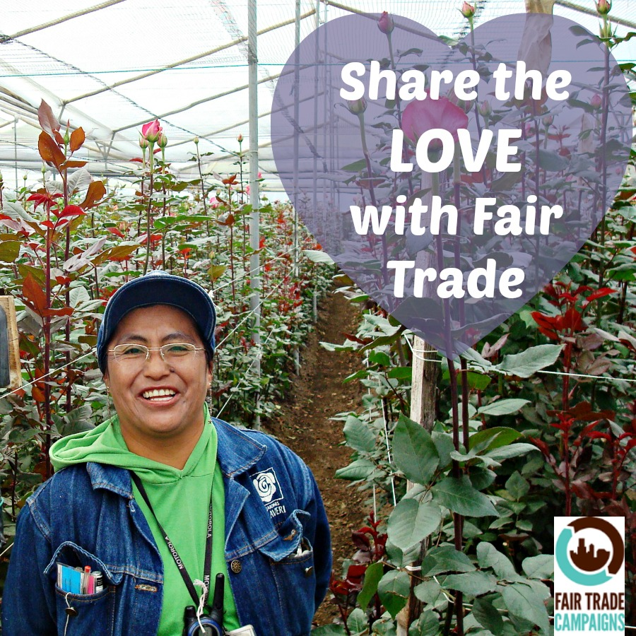 Share the Love: Valentine's Day 2017 | Fair Trade Campaigns